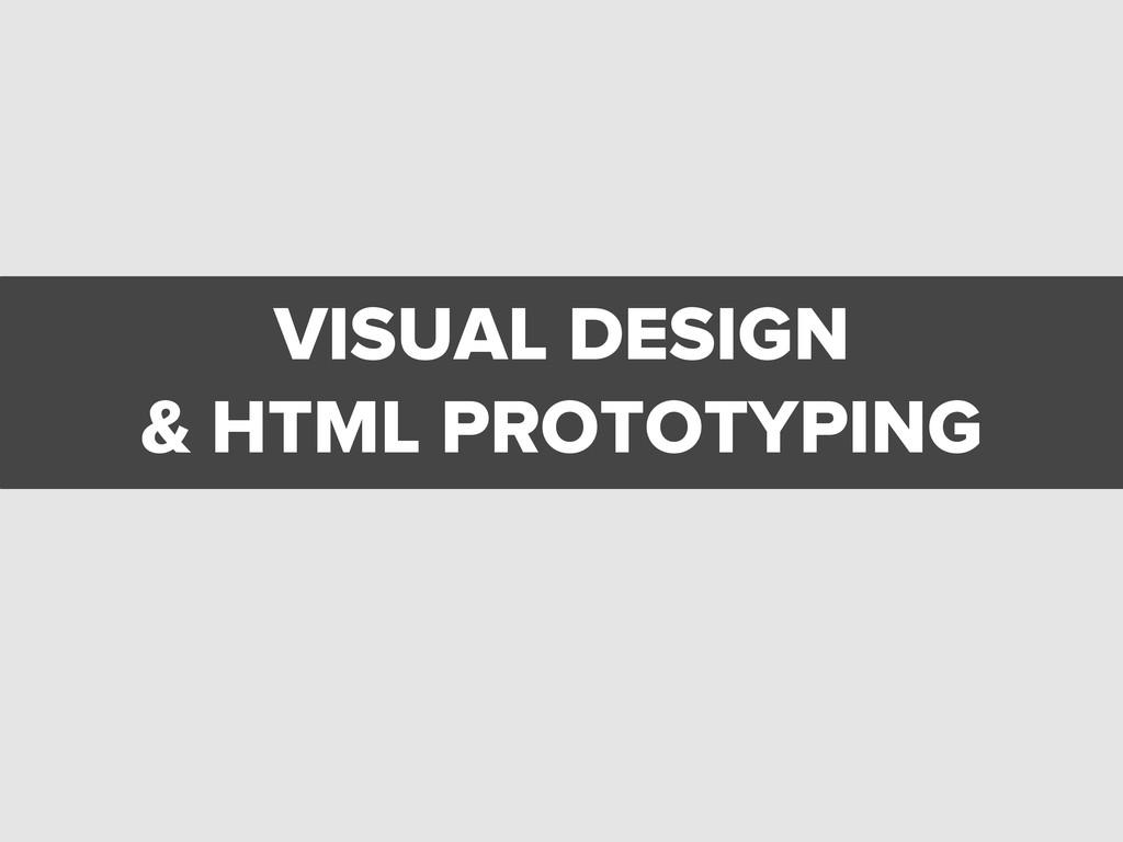 VISUAL DESIGN & HTML PROTOTYPING