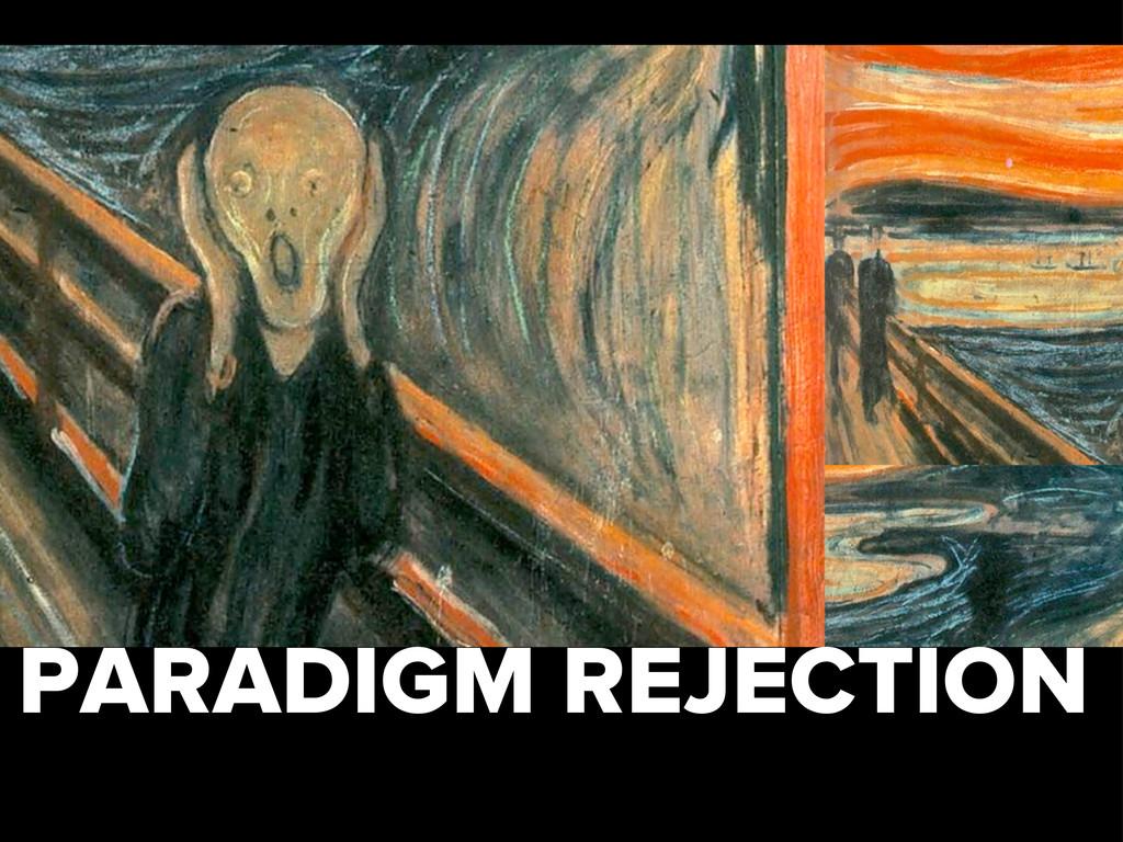 PARADIGM REJECTION