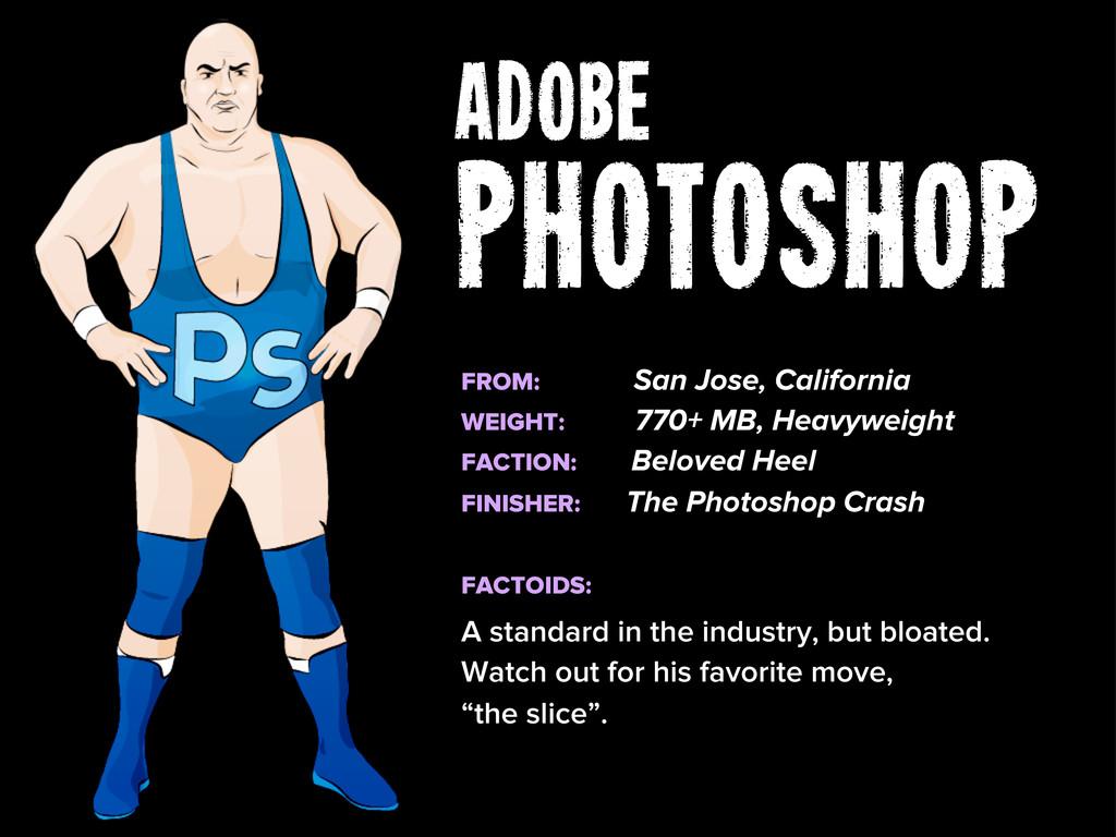 Adobe PHOTOSHOP FROM: San Jose, California WEIG...
