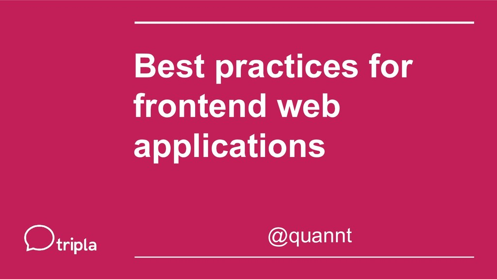 Best practices for frontend web applications @q...