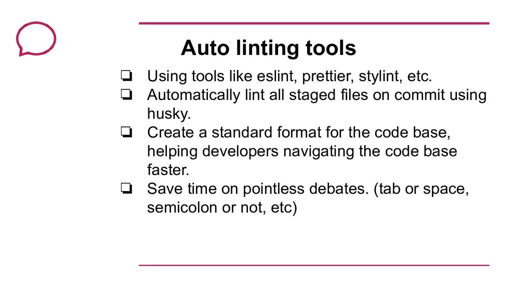 Auto linting tools ❏ Using tools like eslint, p...