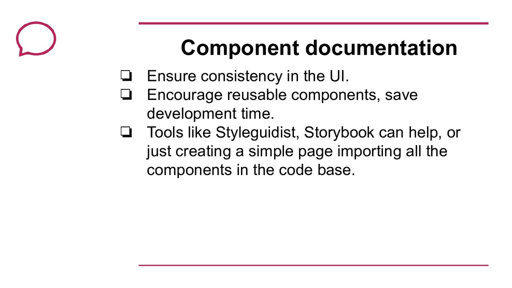 Component documentation ❏ Ensure consistency in...