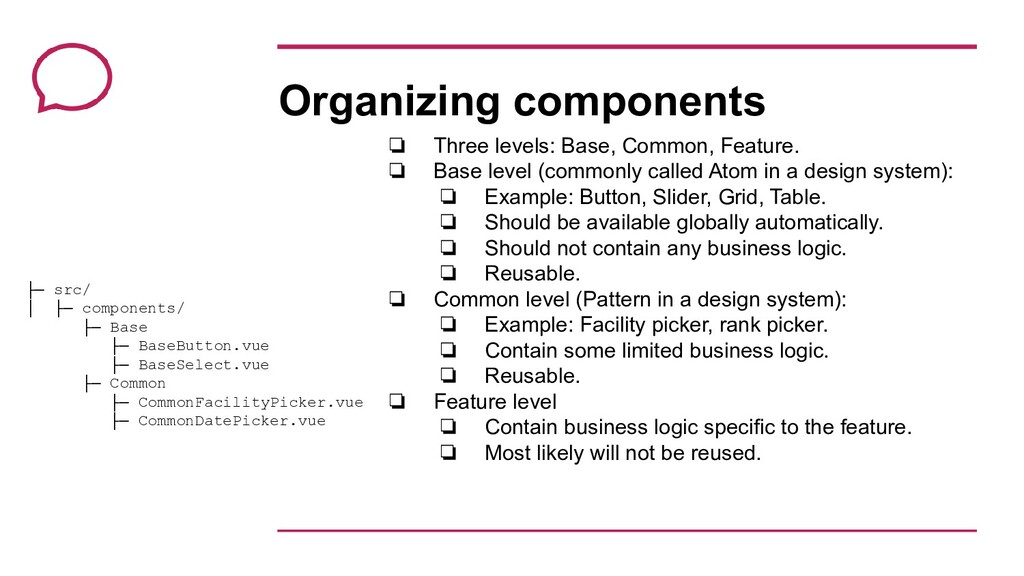 Organizing components ❏ Three levels: Base, Com...