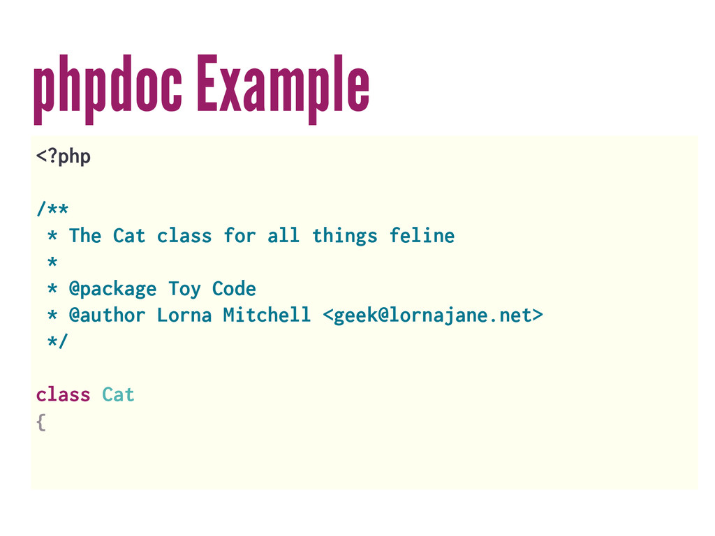 phpdoc Example <?php /** * The Cat class for al...