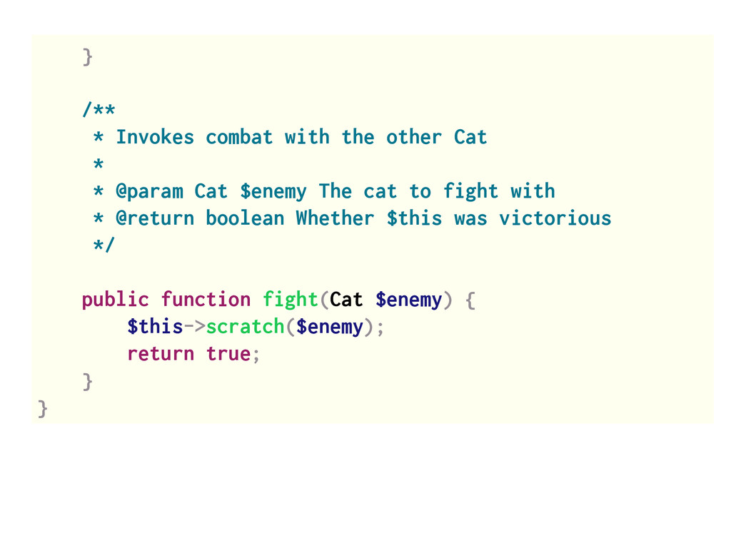 } /** * Invokes combat with the other Cat * * @...
