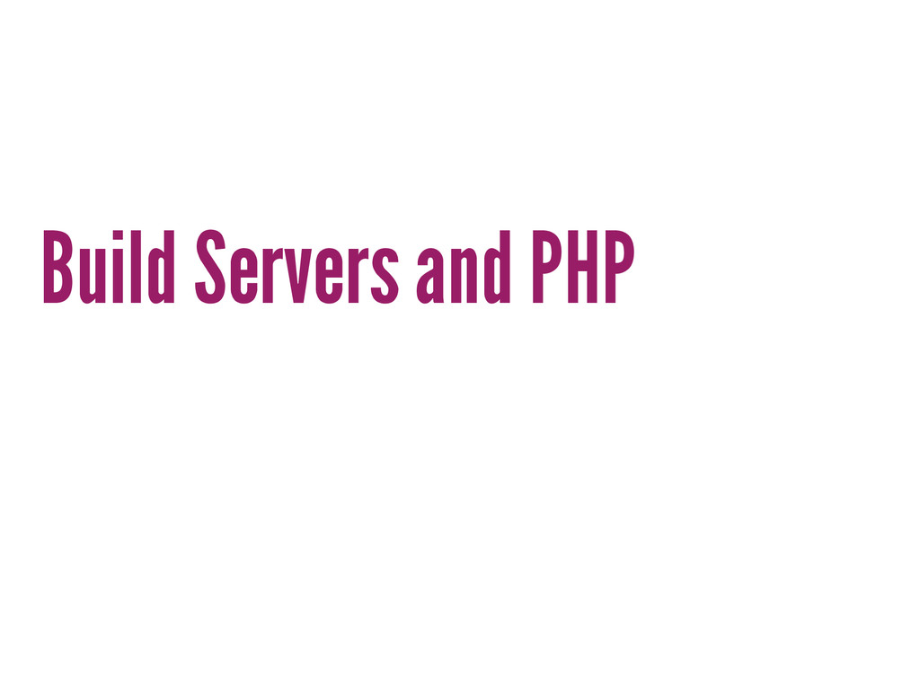 Build Servers and PHP