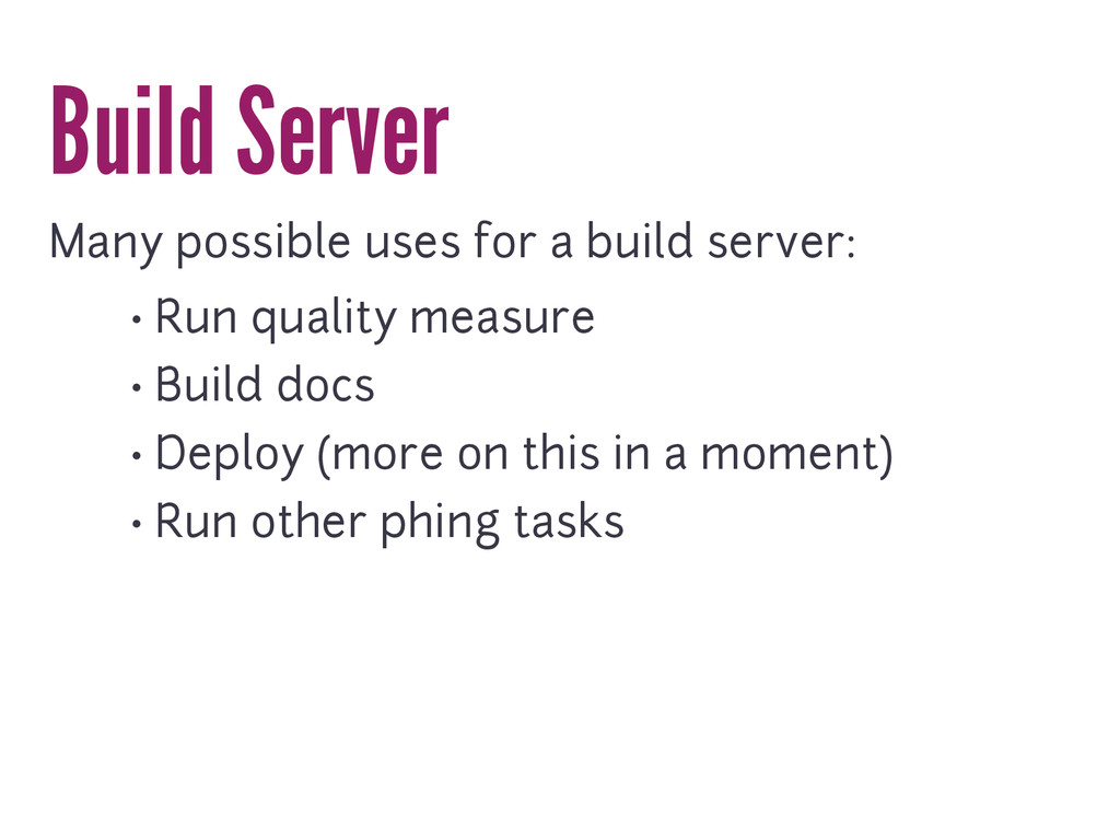 Build Server Many possible uses for a build ser...