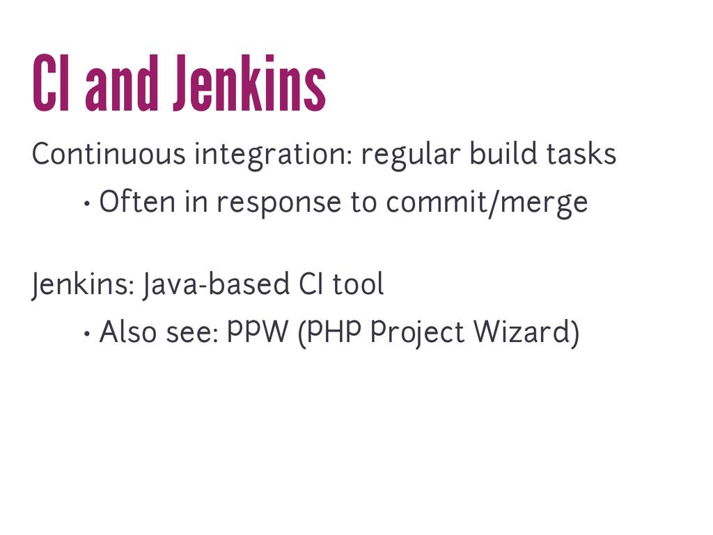 CI and Jenkins Continuous integration: regular ...
