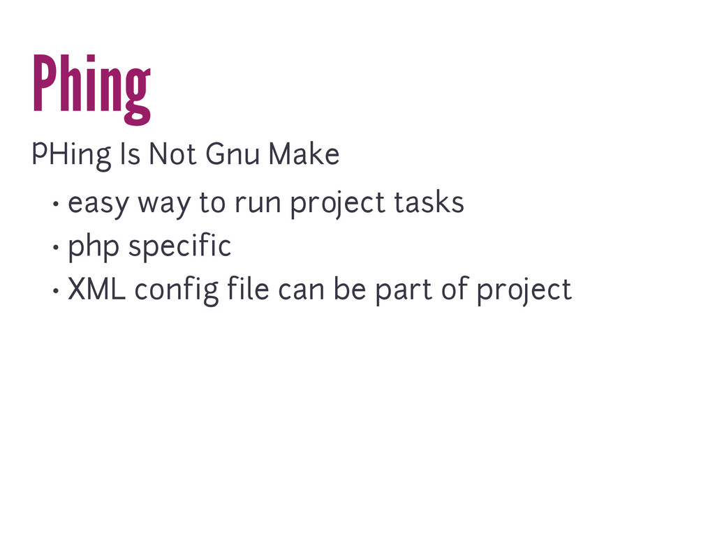 Phing PHing Is Not Gnu Make • easy way to run p...