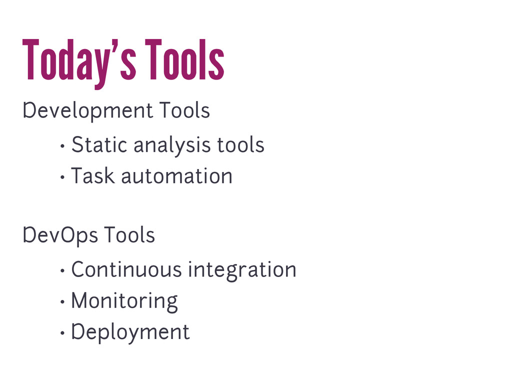 Today's Tools Development Tools • Static analys...