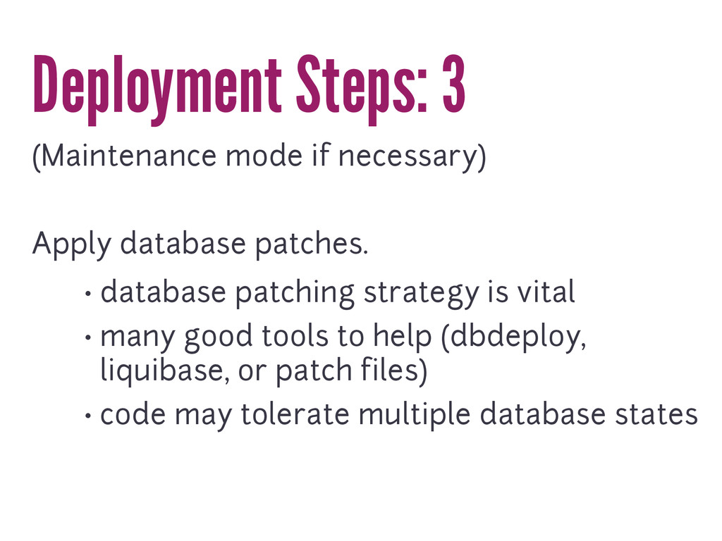 Deployment Steps: 3 (Maintenance mode if necess...