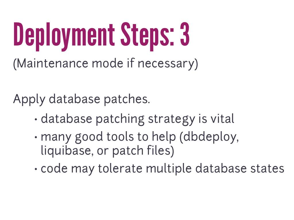 Deployment Steps: 3 (Maintenance mode if necess...