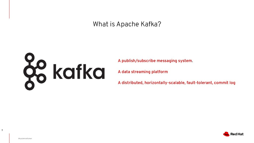 What is Apache Kafka? 7 A publish/subscribe mes...