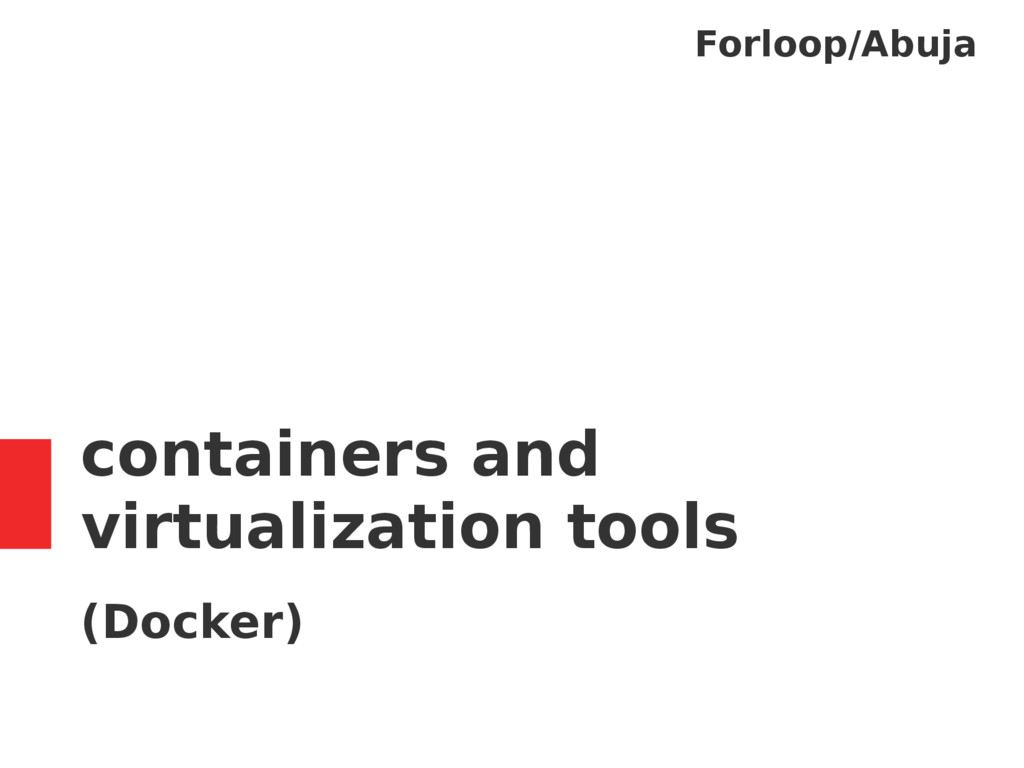 containers and virtualization tools (Docker) Fo...