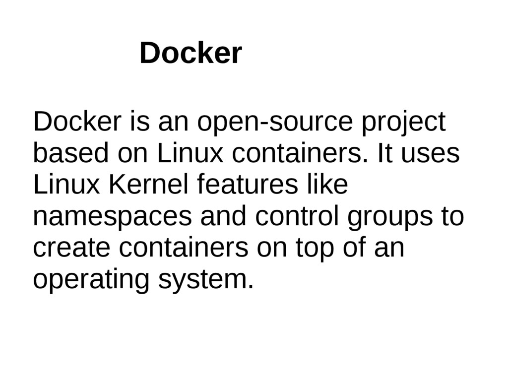 Docker is an open-source project based on Linux...