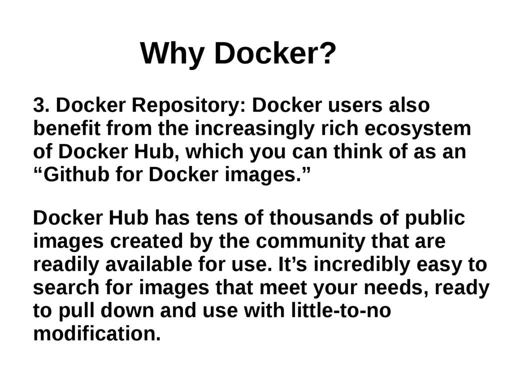 3. Docker Repository: Docker users also benefit...
