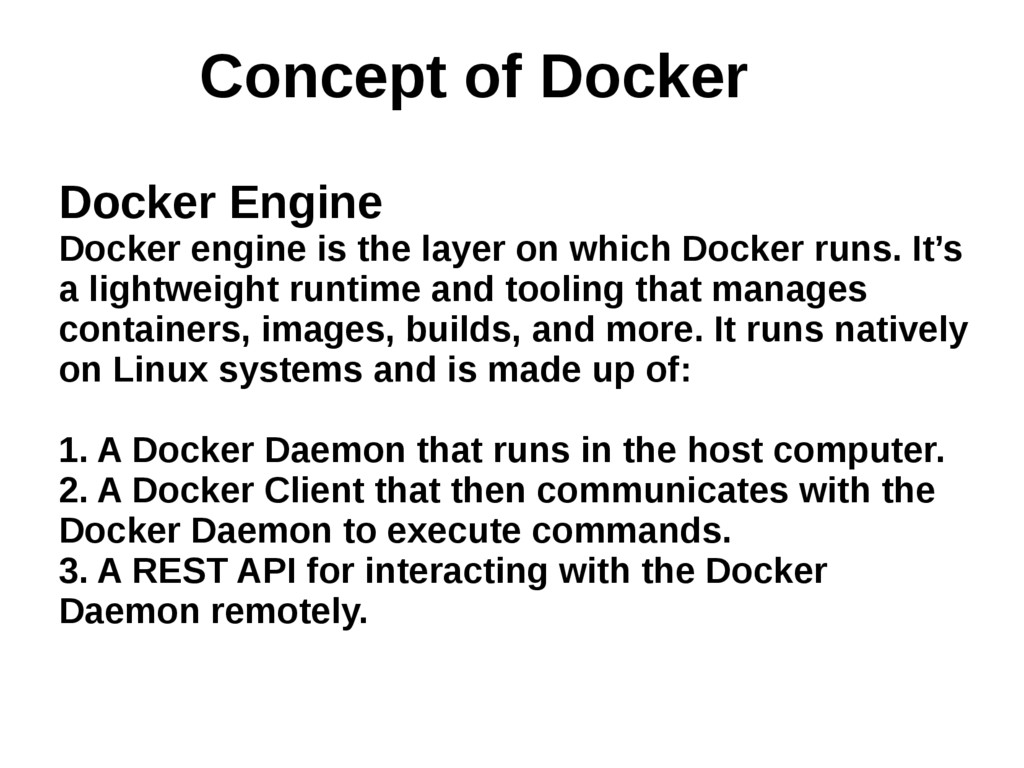 Docker Engine Docker engine is the layer on whi...