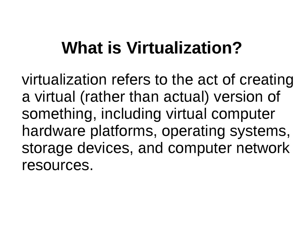 virtualization refers to the act of creating a ...