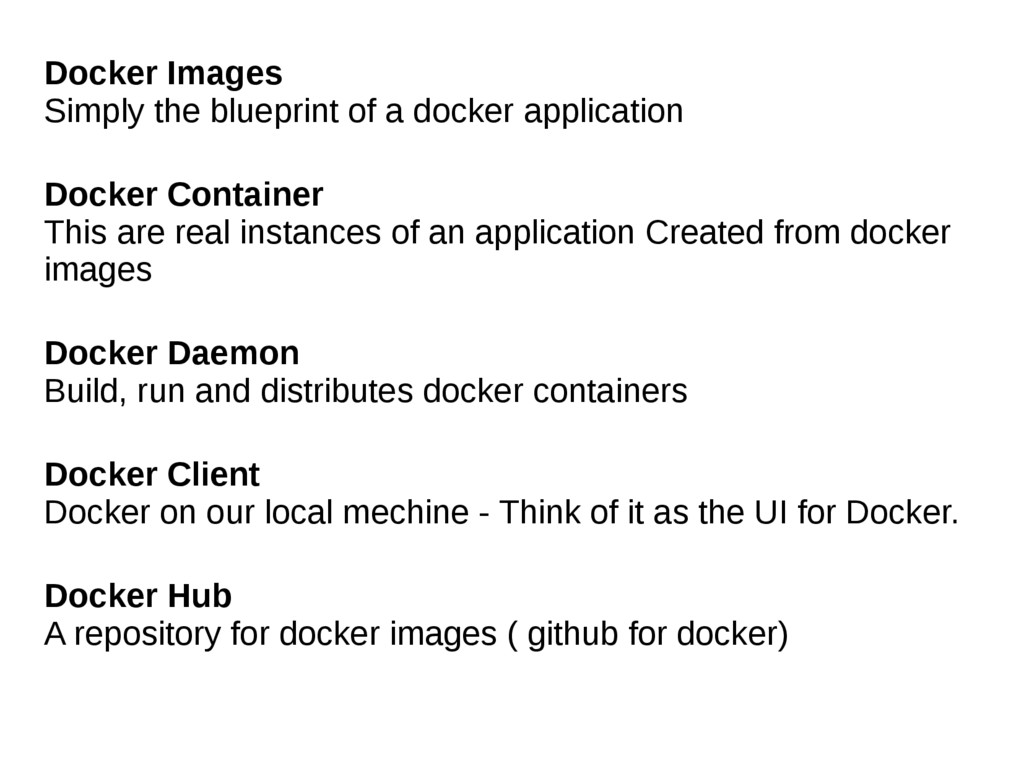 Docker Images Simply the blueprint of a docker ...
