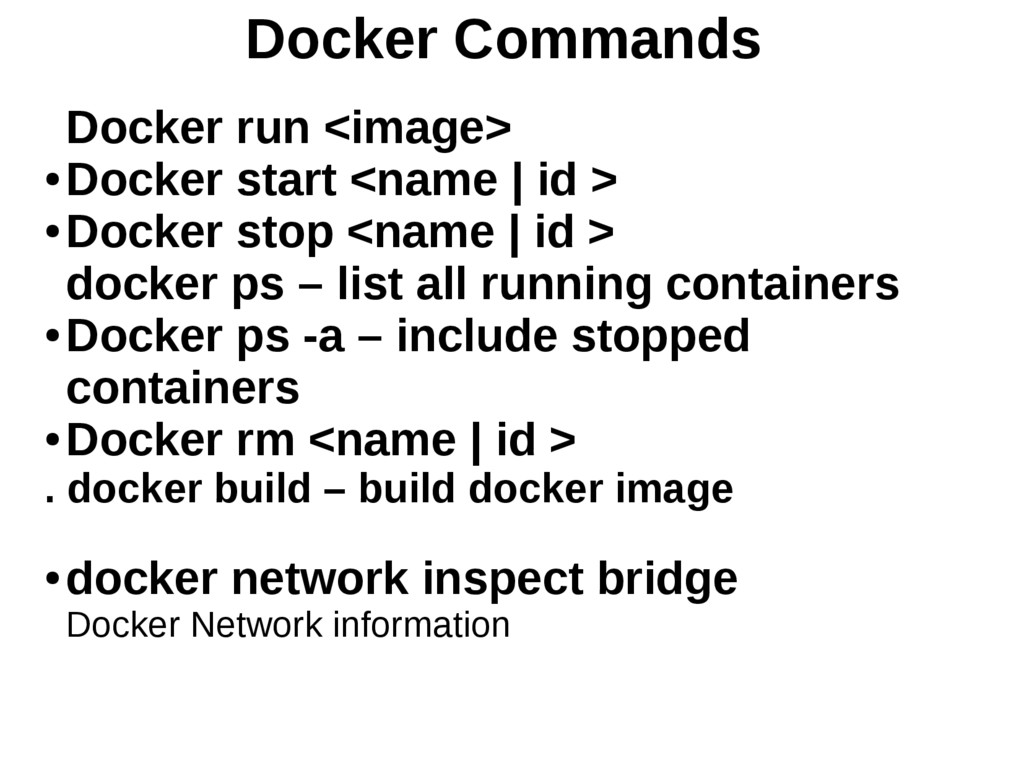 Docker Commands Docker run <image> ● Docker sta...