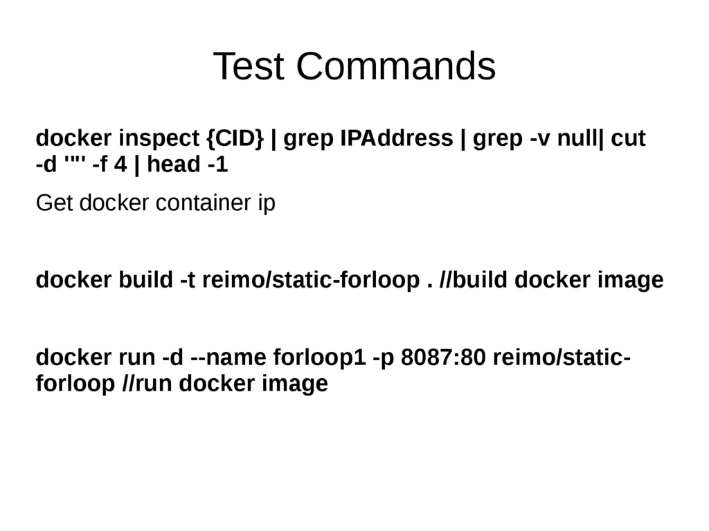 Test Commands docker inspect {CID} | grep IPAdd...