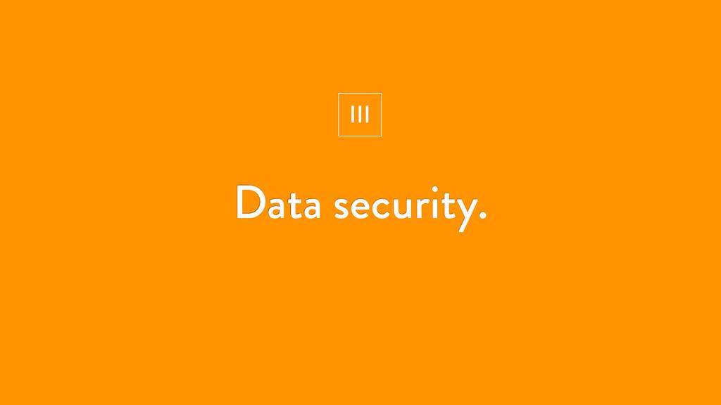 Data security. III