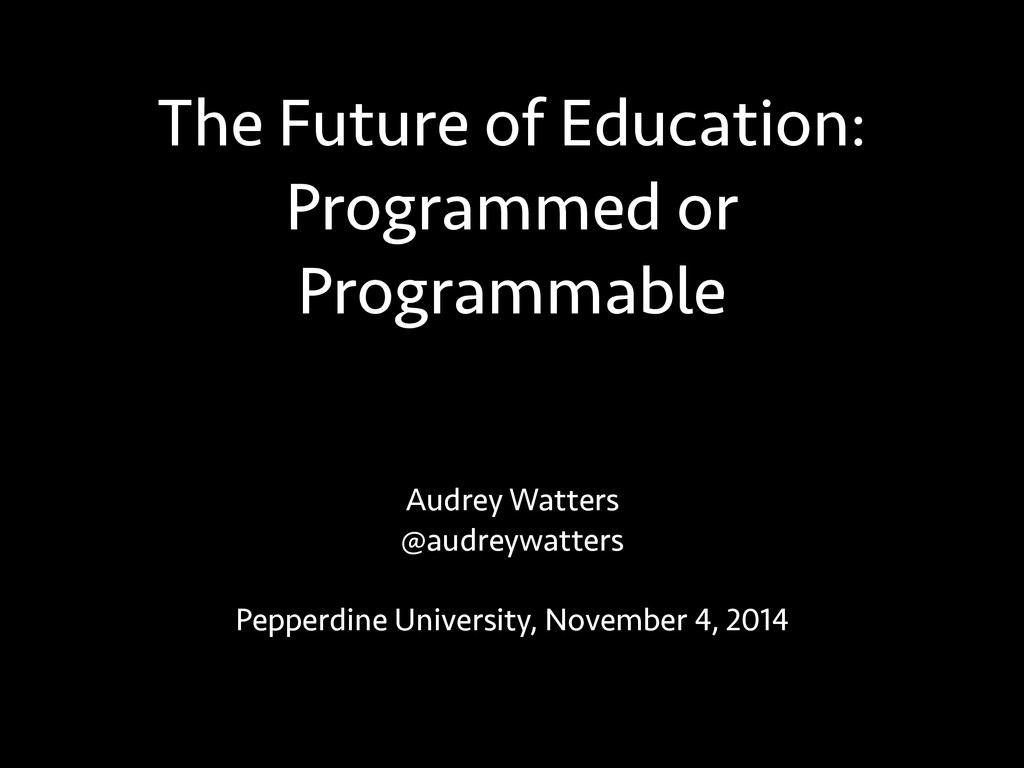 The Future of Education: Programmed or Programm...