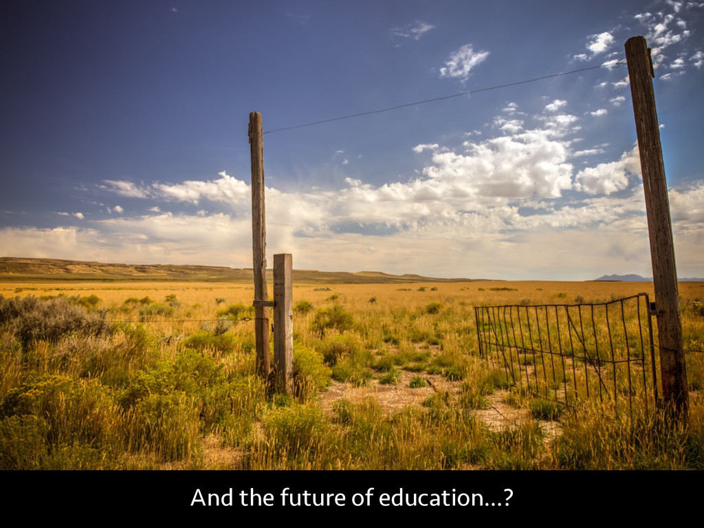 And the future of education…?