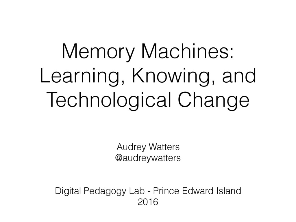 Memory Machines: Learning, Knowing, and Technol...