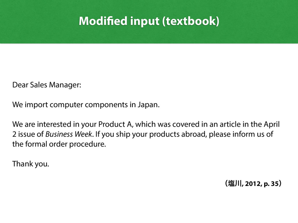 Modified input (textbook) Dear Sales Manager: W...
