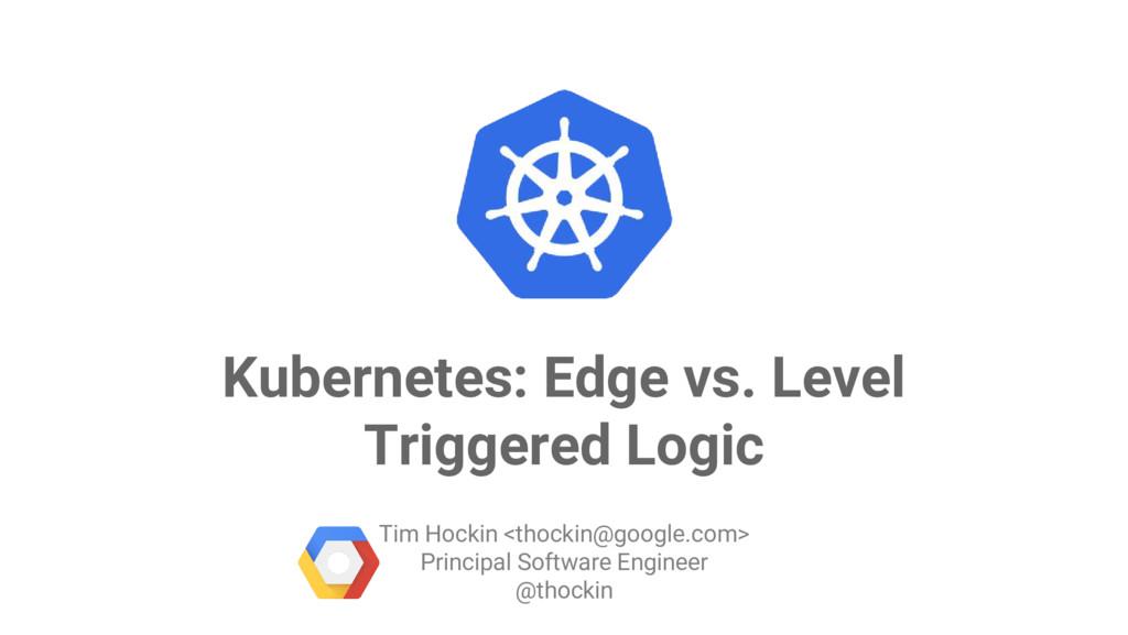 Google Cloud Platform Kubernetes: Edge vs. Leve...