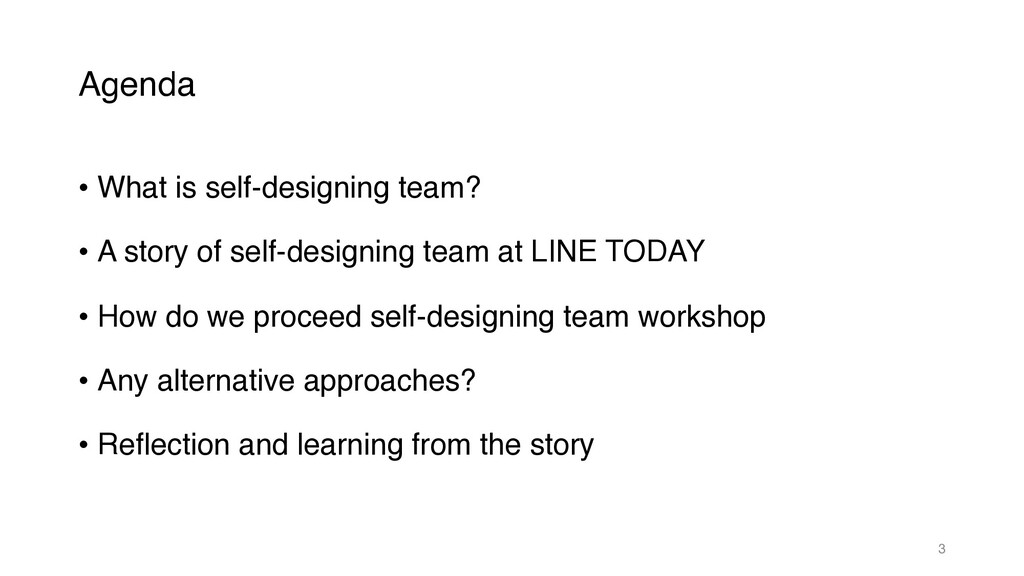Agenda • What is self-designing team? • A story...