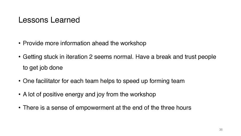 Lessons Learned • Provide more information ahea...