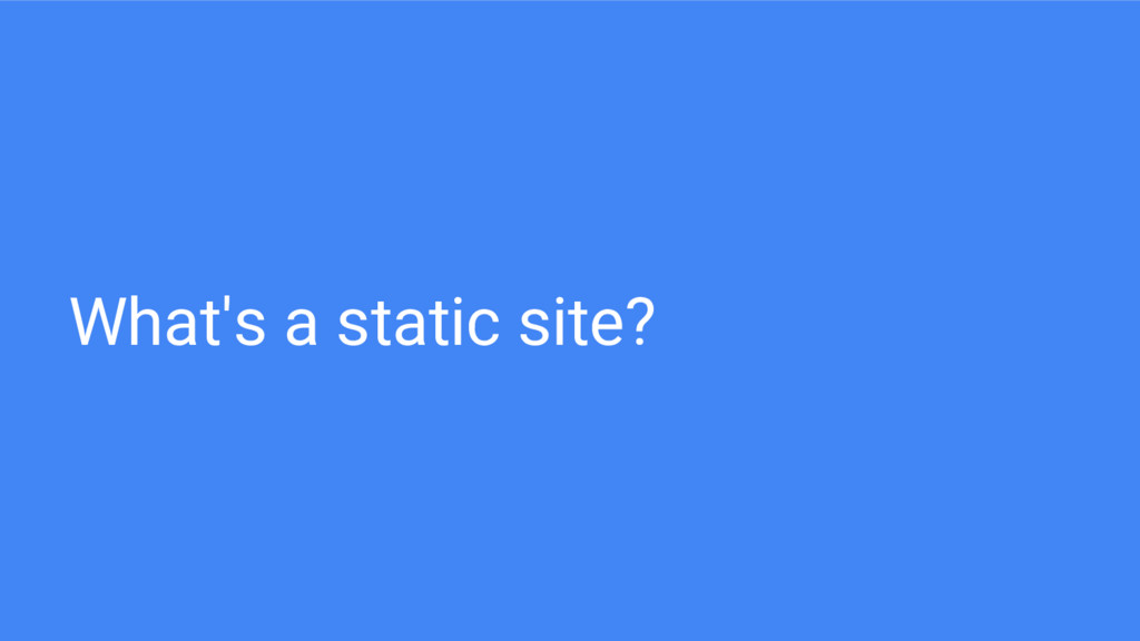 What's a static site?