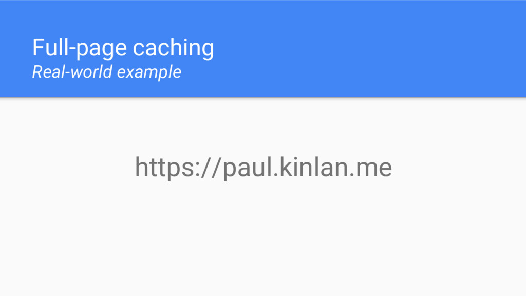 Full-page caching Real-world example https://pa...