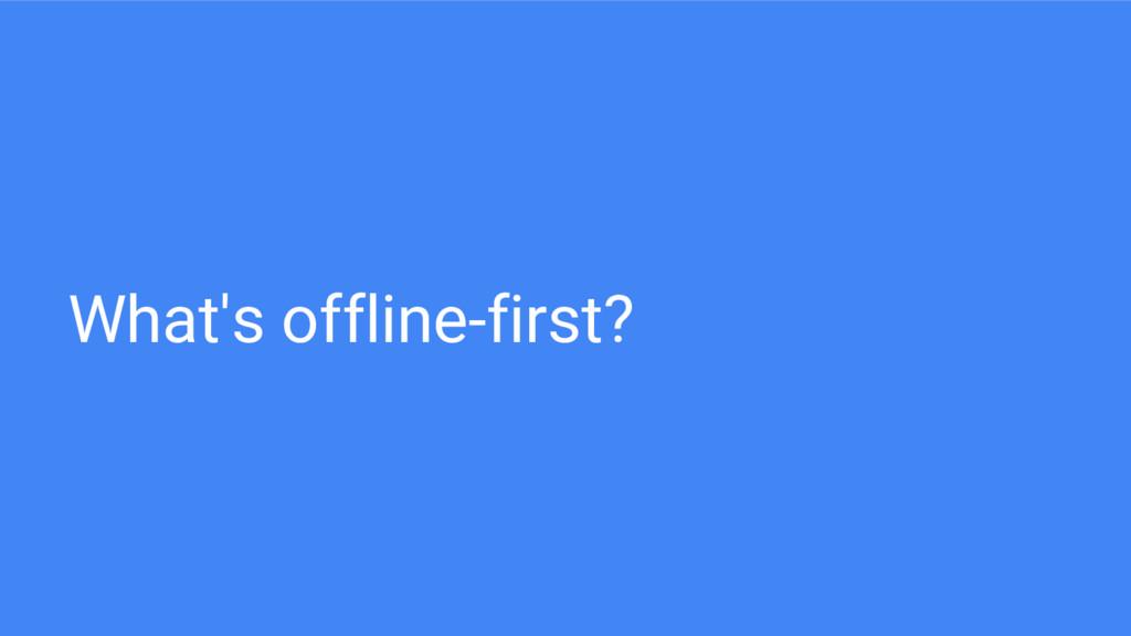 What's offline-first?
