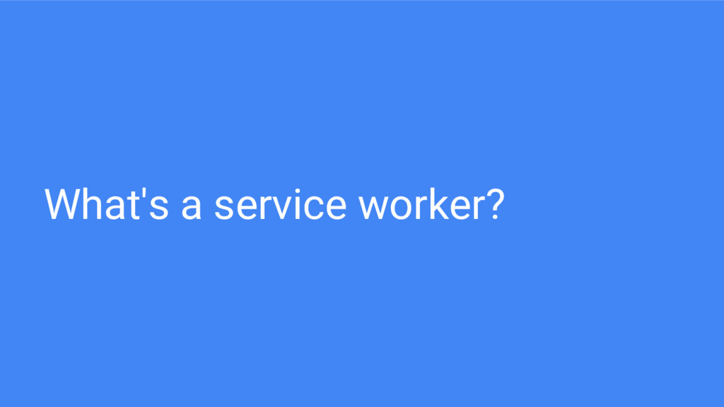 What's a service worker?