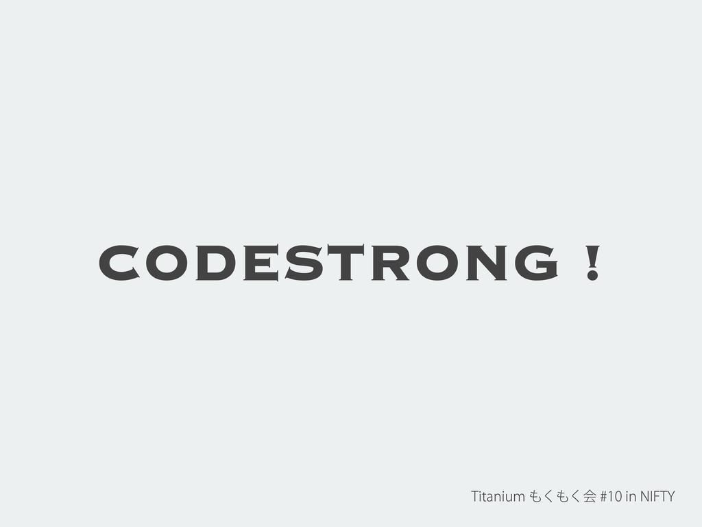 CODESTRONG ! 5JUBOJVN͘͘ձJO/*'5: