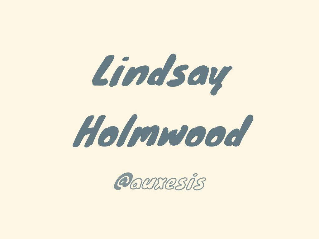 Lindsay Holmwood @auxesis