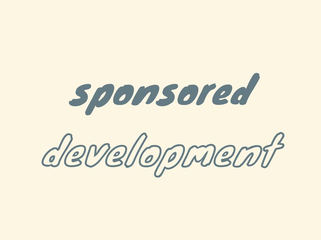 sponsored development