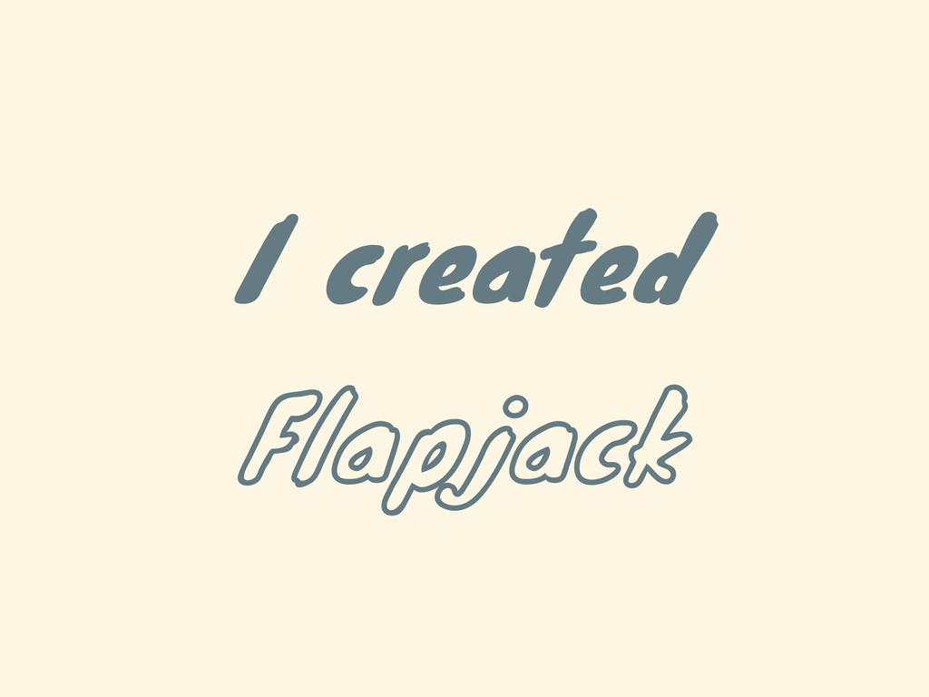 I created Flapjack