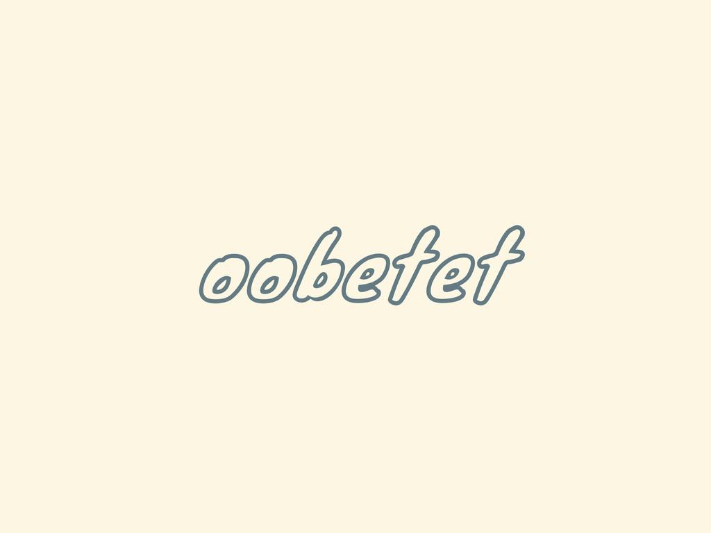 oobetet