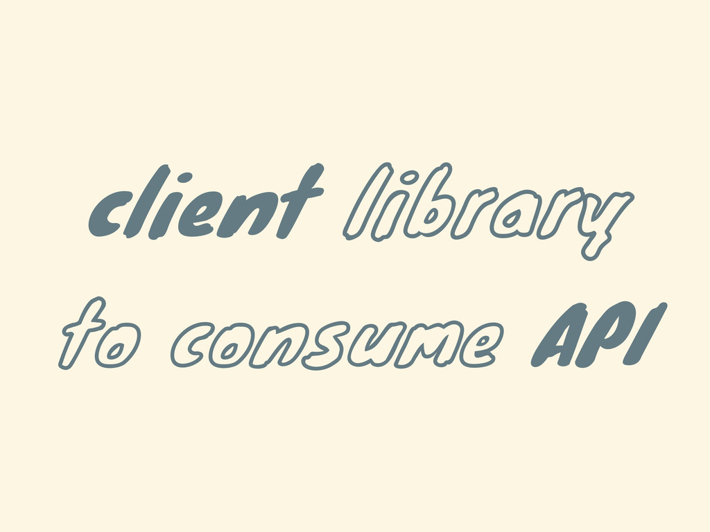 client library to consume API