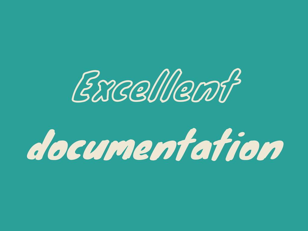 Excellent documentation