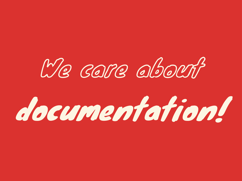 We care about documentation!