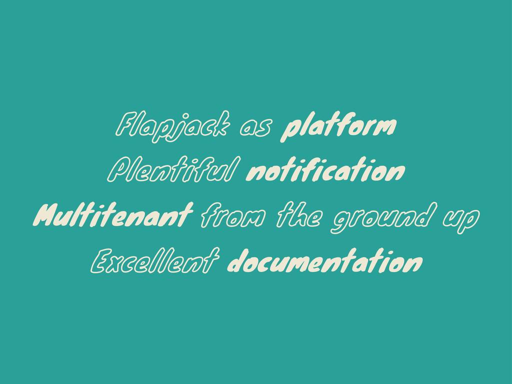Flapjack as platform Plentiful notification Mul...