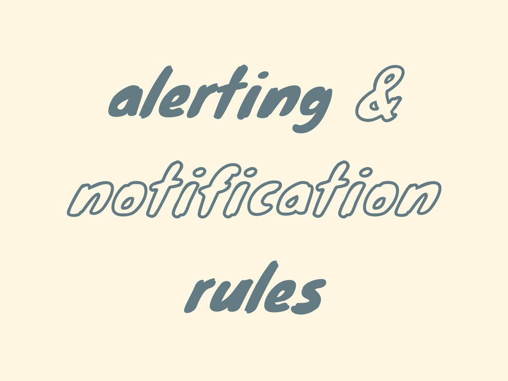 alerting & notification rules