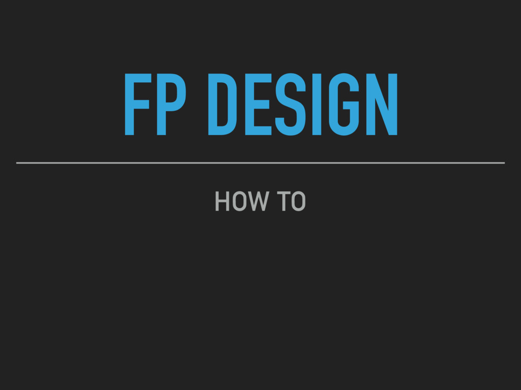 FP DESIGN HOW TO