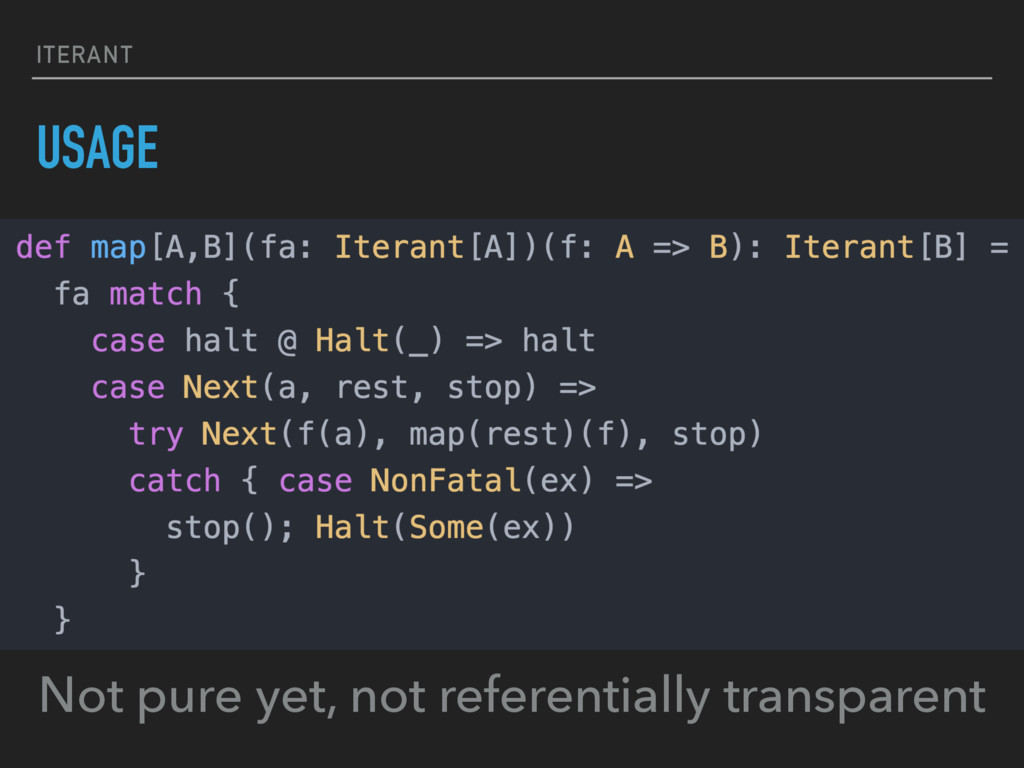 ITERANT USAGE Not pure yet, not referentially t...