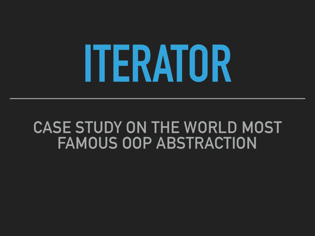ITERATOR CASE STUDY ON THE WORLD MOST FAMOUS OO...